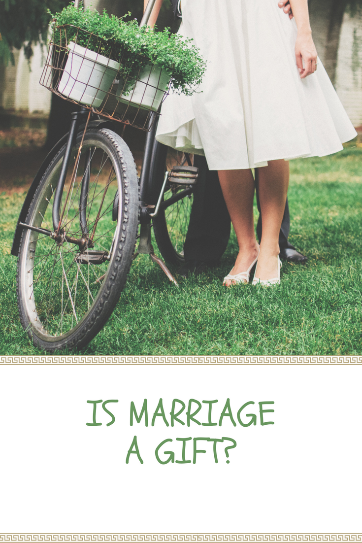 IS MARRIAGE A GIFT?